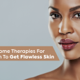 Easy Home Therapies For Women To Get Flawless Skin